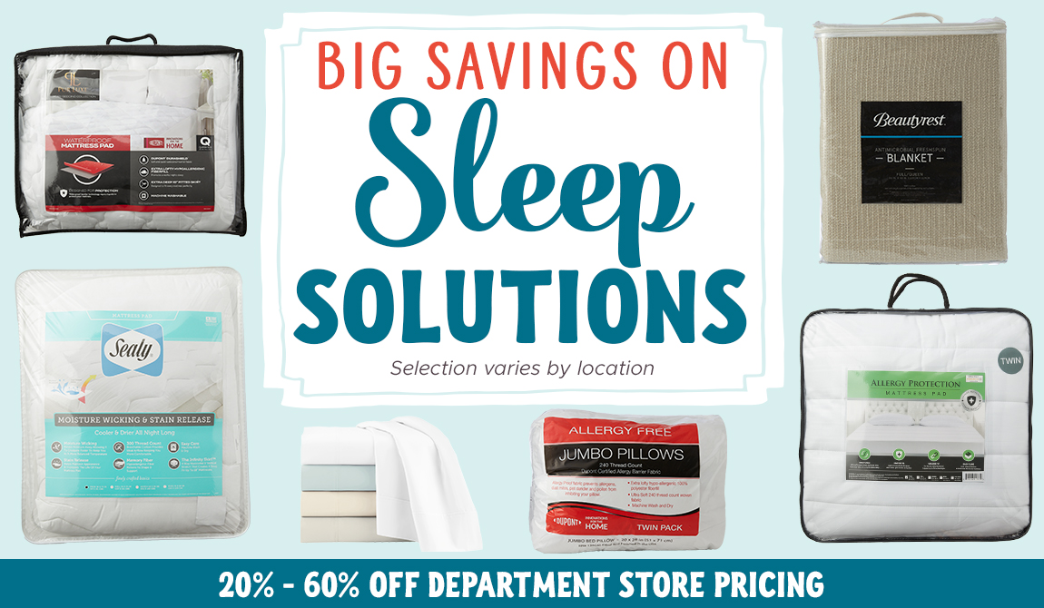 Big Savings on Sleep Solutions! 20%-60% off Department Store Pricing!