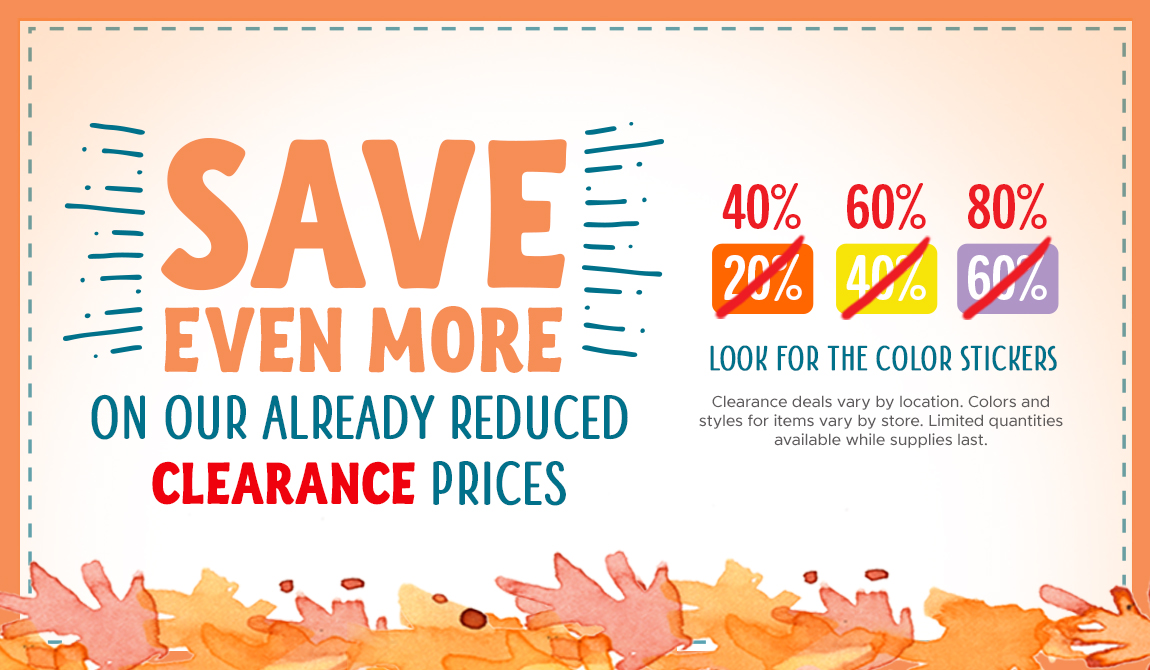 Save Even More On Our Already Reduced Clearance Prices! 40% 60% 80% Look For The Color Stickers