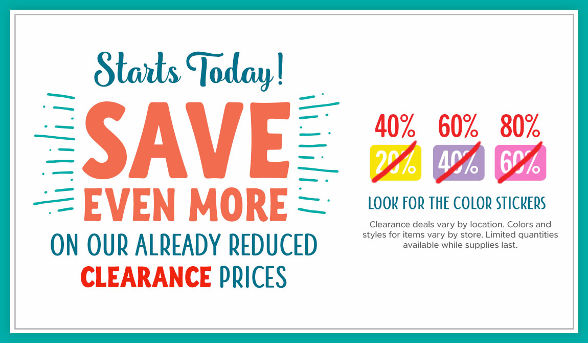 Starts Today! Save Even More On Our Already Reduced Clearance Prices