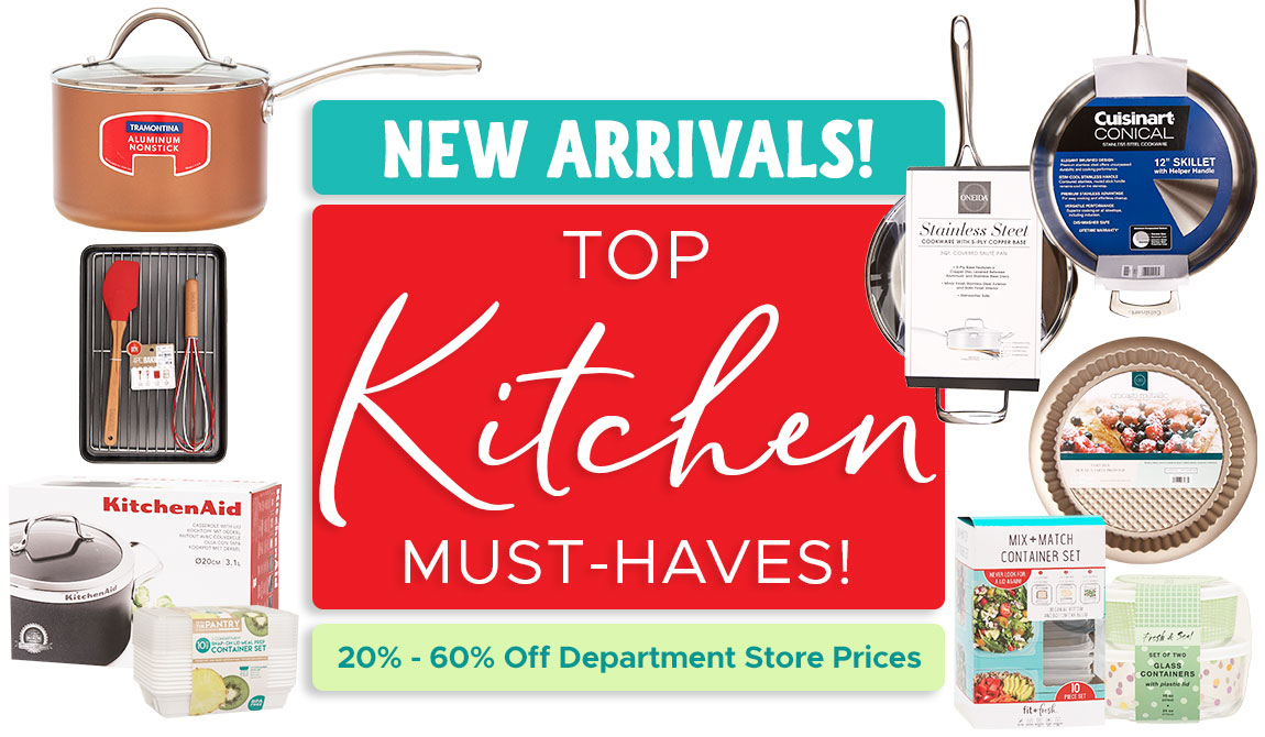 New Arrivals! Top Kitchen Must-Haves!