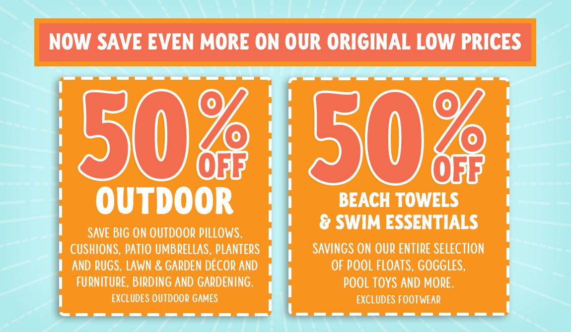 Now Save Even More On Our Original Low Prices. 50% off outdoor, beach towels, and swim essentials