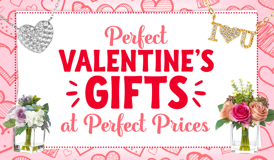 Perfect Valentine's Gifts at Perfect Prices