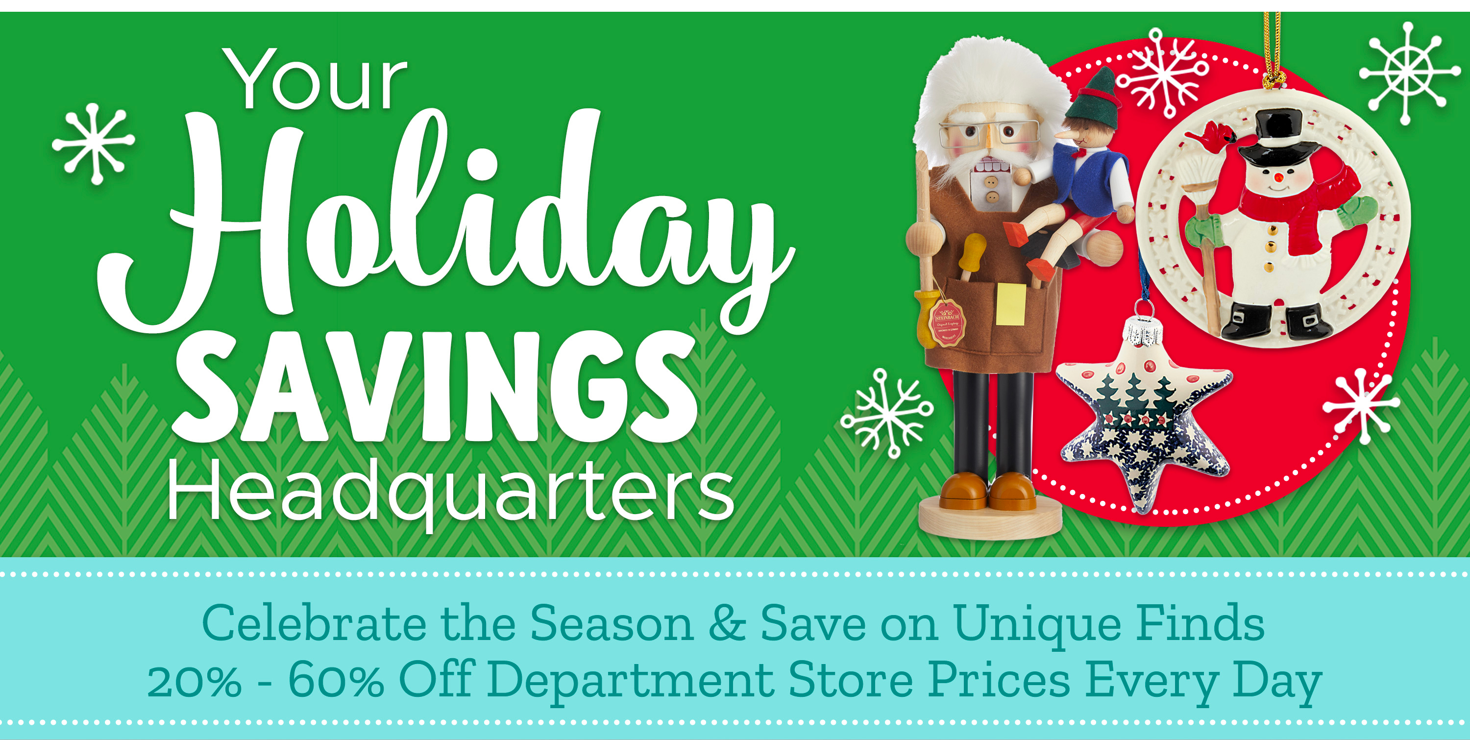 Your Holiday Savings Headquarters