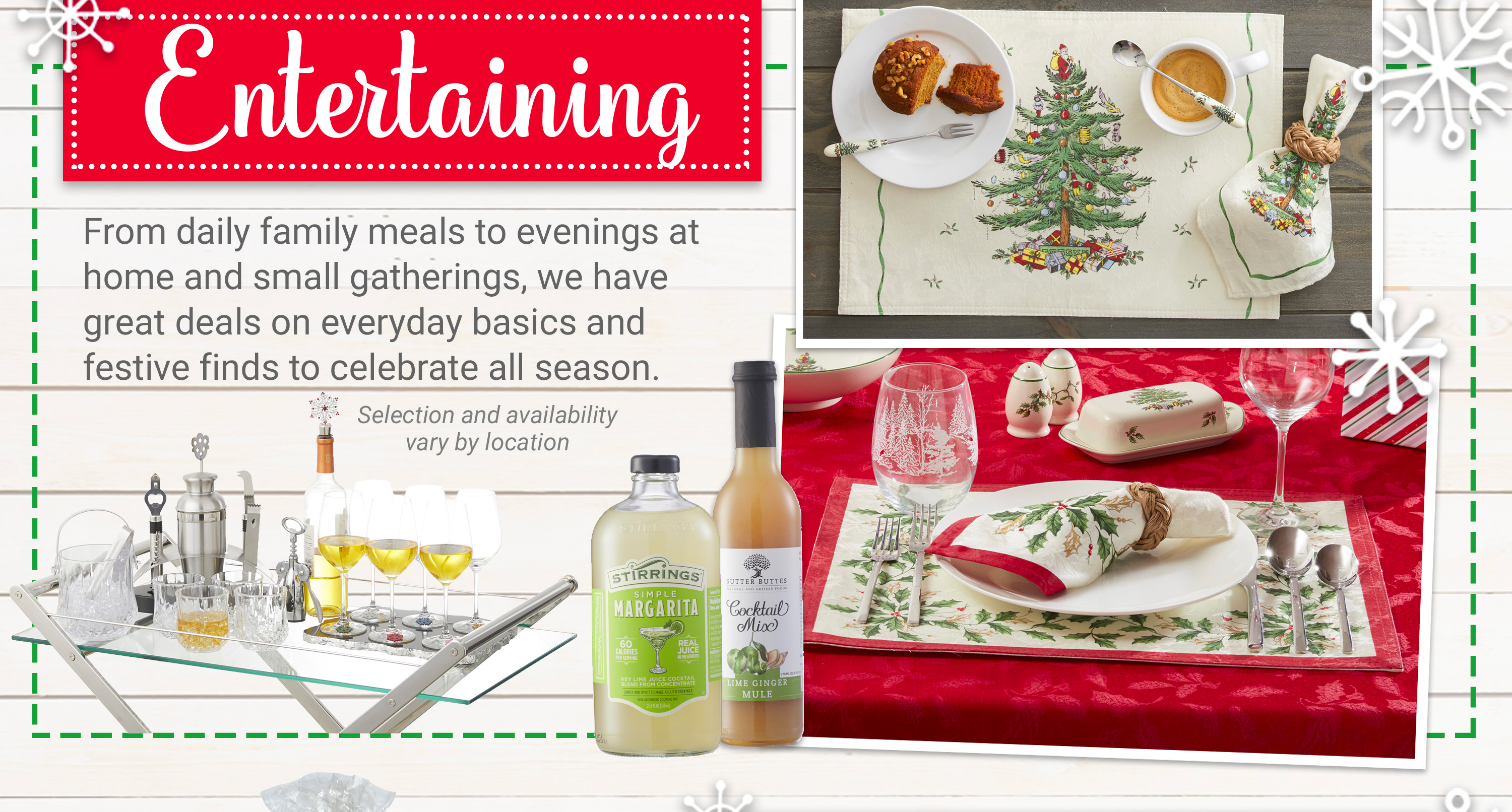 Entertaining - We have great deals on everyday basics and festive finds to celebrate all season.