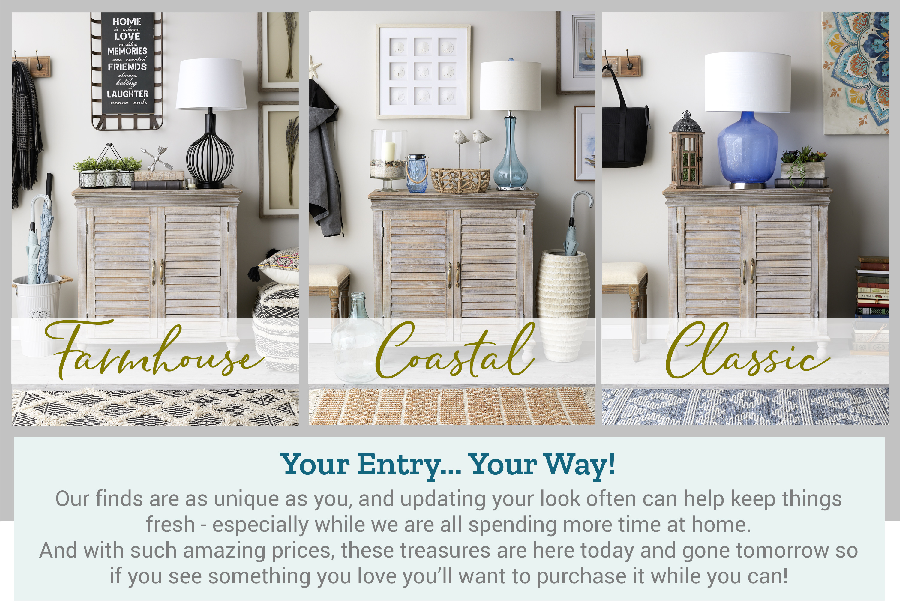 Our finds are as unique as you, and updating your look often can help keep things fresh - especially while we are all spending more time at home. And with such amazing prices, these treasures are here today and gone tomorrow so if you see something you love you'll want to purchase it while you can!