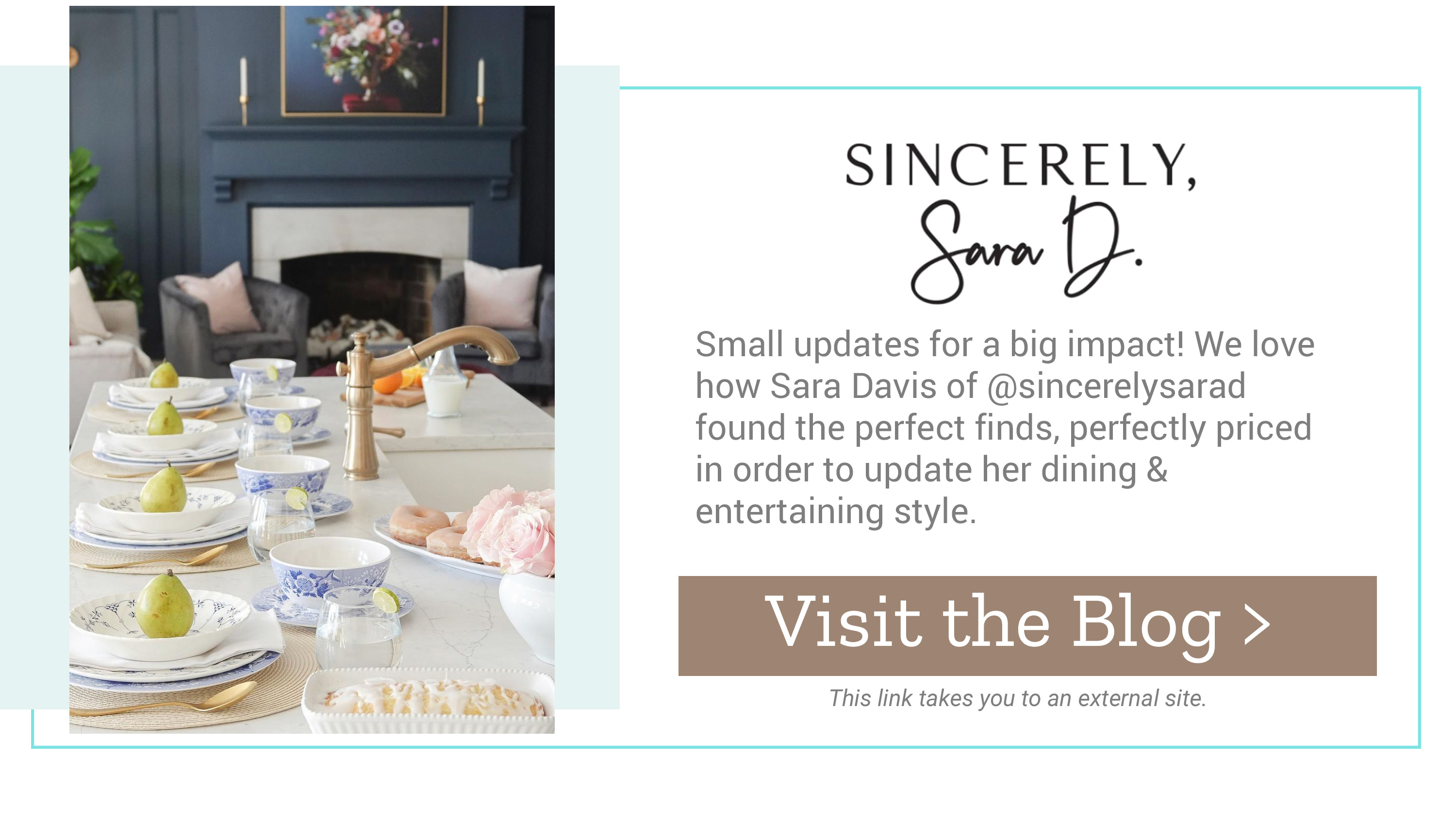 Sincerely SaraD - Small updates for a big impact! Visit the Blog >