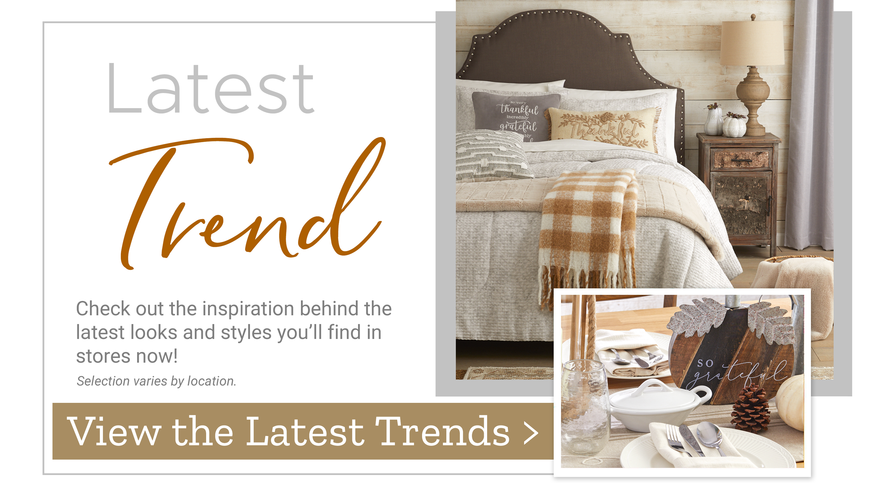 Latest Trend - Check out the inspiration behind the latest looks and styles you'll find in stores now!