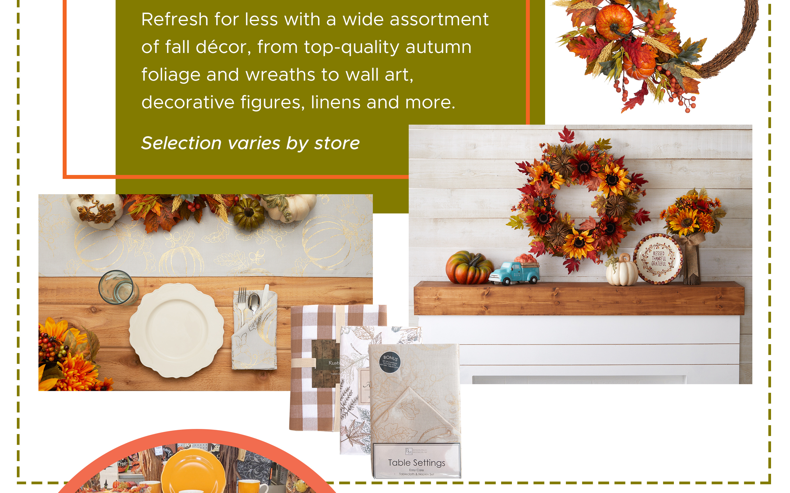 Refresh for less with a wide assortment of fall décor, from top-quality autumn foliage and wreaths to wall art, decorative figures, linens and more.