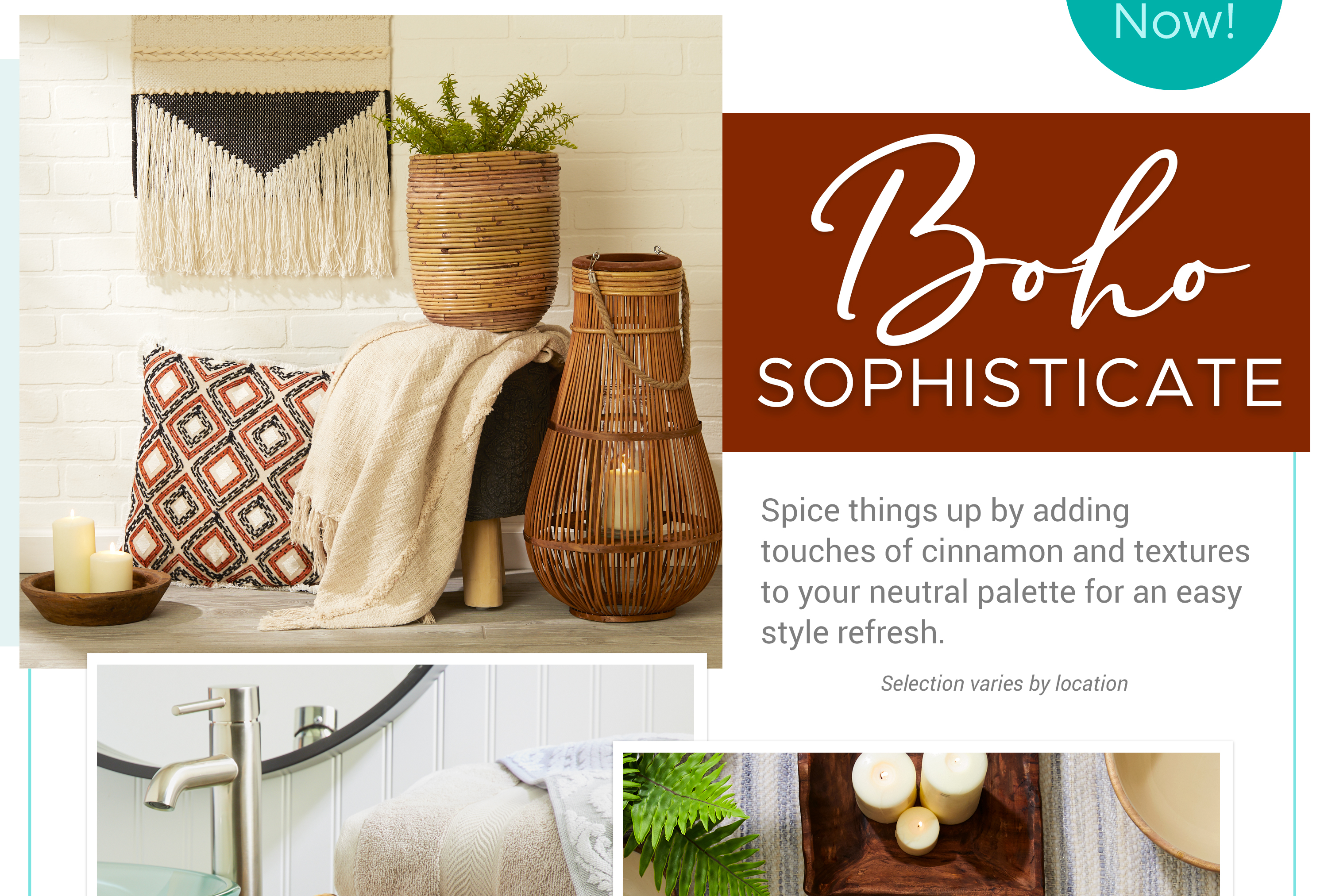 Boho Sophisticate - Spice things up by adding touches of cinnamon and textures to your neutral palette for an easy style refresh.