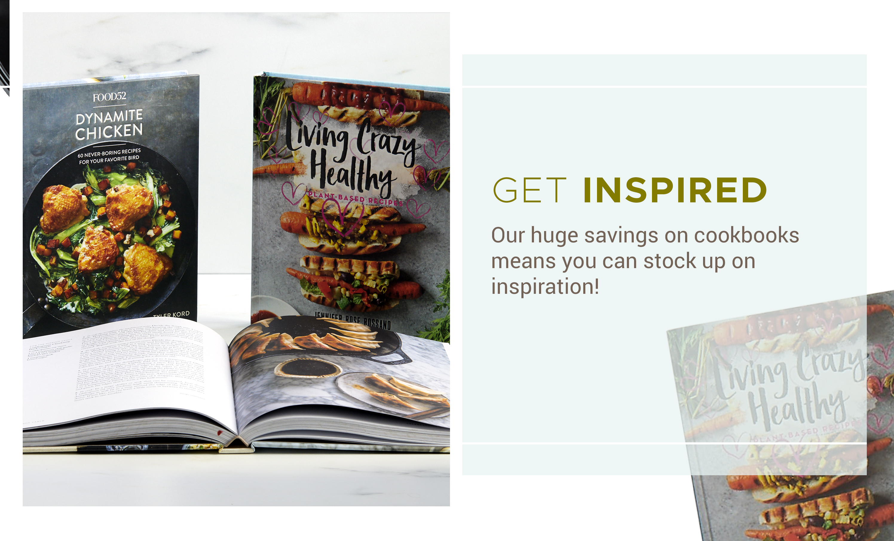 Get Inspired - Our huge savings on cookbooks means you can stock up on inspiration!